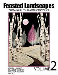 Feasted Landscapes Sustainability in American Topics 1st Edition 9781465274021 1465274022