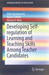Developing Self-Regulation of Learning and Teaching Skills among Teacher Candidates 1st Edition 9789401799492 9401799490