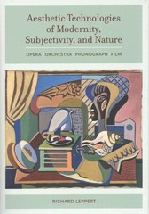 Aesthetic Technologies of Modernity, Subjectivity, and Nature 1st Edition 9780520287372 0520287371