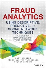 Fraud Analytics Using Descriptive, Predictive, and Social Network Techniques 1st Edition 9781119133124 1119133122