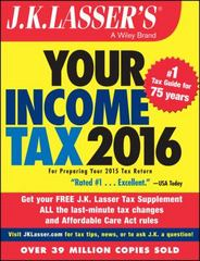 J.K. Lasser's Your Income Tax 2016 6th Edition 9781119133926 1119133920