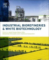 Industrial Biorefineries & White Biotechnology 1st Edition 9780444634641 0444634649