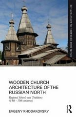 Wooden Church Architecture of the Russian North 1st Edition 9781317527206 1317527208