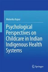 Psychological Perspectives on Childcare in Indian Indigenous Health Systems 1st Edition 9788132224273 8132224272
