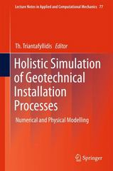 Holistic Simulation of Geotechnical Installation Processes 1st Edition 9783319181707 331918170X