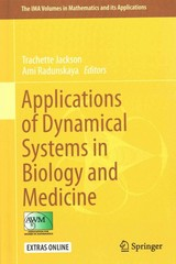 Applications of Dynamical Systems in Biology and Medicine 1st Edition 9781493927821 1493927825