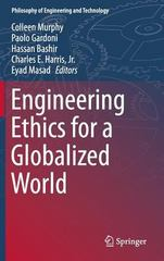 Engineering Ethics for a Globalized World 1st Edition 9783319182605 3319182609