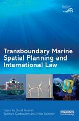 Transboundary Marine Spatial Planning and International Law 1st Edition 9781317810599 1317810597