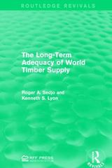 The Long-Term Adequacy of World Timber Supply 1st Edition 9781317387626 1317387627