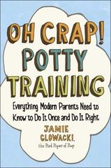 Oh Crap! Potty Training 1st Edition 9781501122989 1501122983