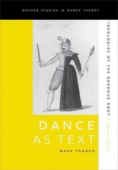 Dance as Text: Ideologies of the Baroque Body 2nd Edition 9780199794430 019979443X