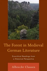 The Forest in Medieval German Literature 1st Edition 9780739195192 0739195190