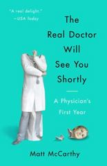 The Real Doctor Will See You Shortly 1st Edition 9780804138673 0804138672