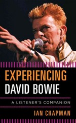 Experiencing David Bowie 1st Edition 9781442237513 1442237511