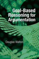 Goal-Based Reasoning for Argumentation 1st Edition 9781107119048 1107119049