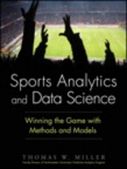 Sports Analytics and Data Science 1st Edition 9780133886436 0133886433