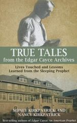 True Tales from the Edgar Cayce Archives 1st Edition 9780876048269 0876048262