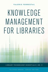 Knowledge Management for Libraries 1st Edition 9781442253049 1442253045