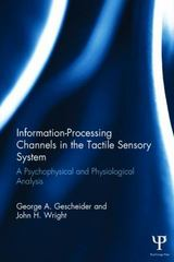 Information-Processing Channels in the Tactile Sensory System 1st Edition 9781138882973 1138882976
