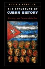 The Structure of Cuban History 1st Edition 9781469626598 1469626594