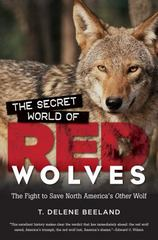 The Secret World of Red Wolves 1st Edition 9781469626543 1469626543