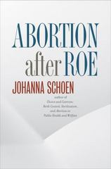 Abortion after Roe 1st Edition 9781469621180 1469621185