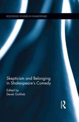 Skepticism and Belonging in Shakespeare's Comedy 1st Edition 9781317509080 1317509080