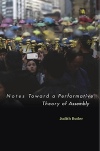 Notes Toward a Performative Theory of Assembly 1st Edition 9780674967755 0674967755