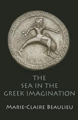 The Sea in the Greek Imagination 1st Edition 9780812247657 0812247655