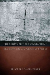 The Cross Before Constantine 1st Edition 9781451490305 1451490305