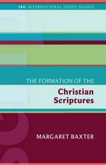 Formation of the Christian Scriptures 1st Edition 9781451499605 1451499604