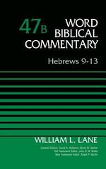 Hebrews 9-13, Volume 47B 1st Edition 9780310522027 0310522021