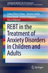 REBT in the Treatment of Anxiety Disorders in Children and Adults 1st Edition 9783319184197 3319184199