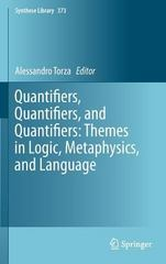 Quantifiers, Quantifiers, and Quantifiers: Themes in Logic, Metaphysics, and Language 1st Edition 9783319183626 3319183621