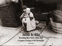 Jacob A. Riis: Revealing New York's Other Half 1st Edition 9780300209167 0300209169