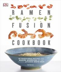 Ramen Fusion Cookbook 1st Edition 9781465441423 1465441425