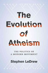 The Evolution of Atheism 1st Edition 9780190225179 0190225173