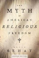 The Myth of American Religious Freedom, Updated Edition 2nd Edition 9780190247218 0190247215