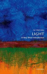 Light: A Very Short Introduction 1st Edition 9780199682690 0199682690