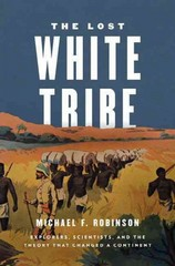 The Lost White Tribe 1st Edition 9780199978489 0199978484