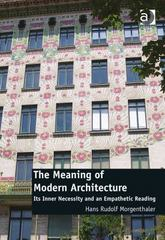 The Meaning of Modern Architecture 1st Edition 9781317024316 1317024311