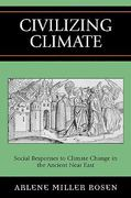 Civilizing Climate 1st Edition 9780759104945 0759104948