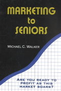 Marketing to Seniors 2nd edition 9780759691155 0759691150