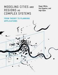 Modeling Cities and Regions As Complex Systems 1st Edition 9780262029568 0262029561