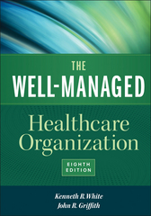 The Well-Managed Healthcare Organization 8th Edition 9781567937213 1567937217