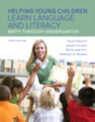 Helping Young Children Learn Language and Literacy 4th Edition 9780134183527 0134183525