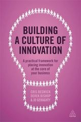 Building a Culture of Innovation 1st Edition 9780749474478 0749474475