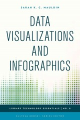 Data Visualizations and Infographics 1st Edition 9781442243866 1442243864