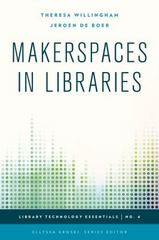 Makerspaces in Libraries 1st Edition 9781442253018 1442253010