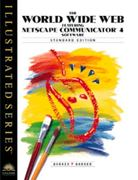 World Wide Web Featuring Netscape Communicator 4 Software - Illustrated Standard Edition 10th edition 9780760051788 076005178X